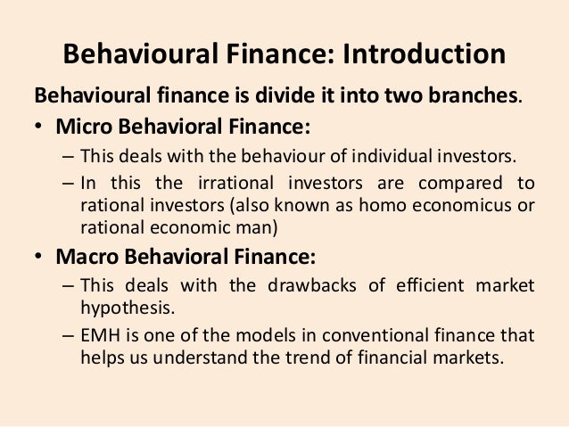 efficient market hypothesis and behavioural finance essay The most persistent challenge to the efficient markets hypothesis in the last 30 years has come from the growing field of behavioral finance—the branch of finance and economics that applies research from the fields of psychology, sociology, and, more recently neuroscience—to understanding investor behavior.
