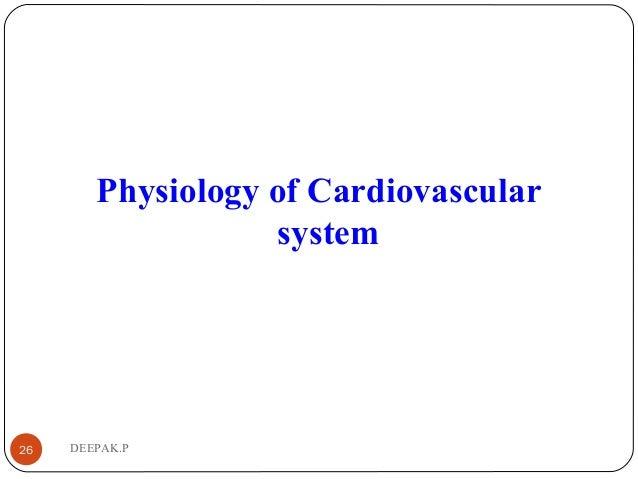 DEEPAK.P26 Physiology of Cardiovascular system