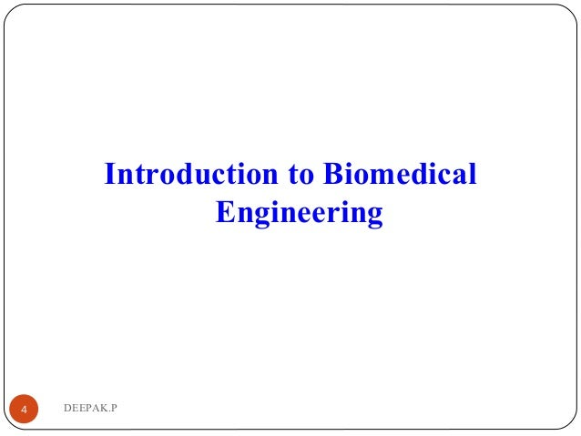 DEEPAK.P4 Introduction to Biomedical Engineering