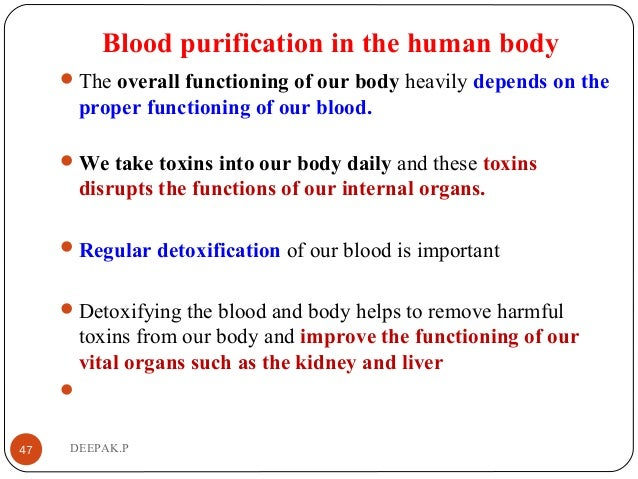 Blood purification in the human body The overall functioning of our body heavily depends on the proper functioning of our...