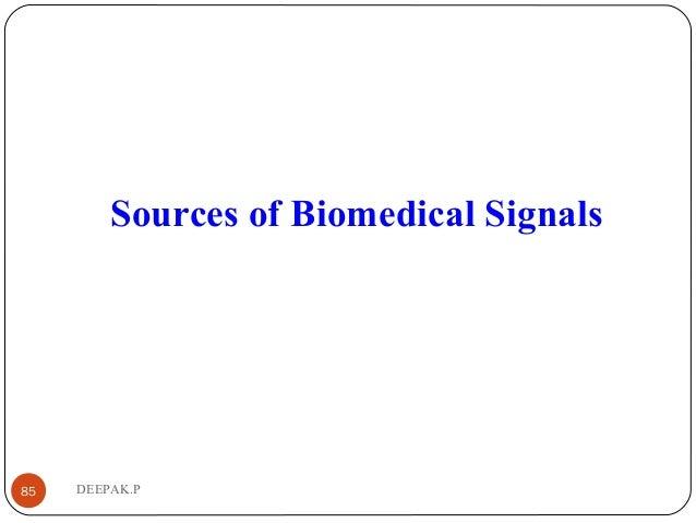 DEEPAK.P85 Sources of Biomedical Signals
