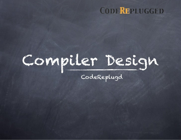 Compiler Design      CodeReplugd