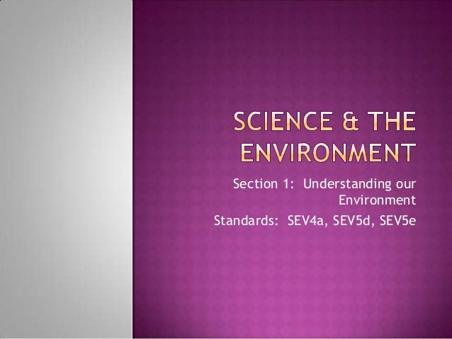 Section 1: Understanding our                   EnvironmentStandards: SEV4a, SEV5d, SEV5e