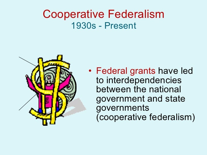 cooperative federalism Cooperative federalism has been one side in the historical debate in cooperative economics between cooperative federalism and cooperative individualism in an owenite village of co-operation or a commune , the residents would be both the producers and consumers of its products.