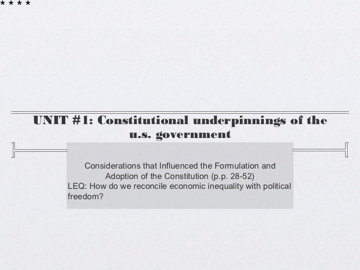 UNIT #1: Constitutional underpinnings of the             u.s. government         Considerations that Influenced the Formul...