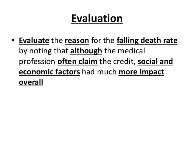 Evaluation • Evaluate the reason for the falling death rate by noting that although the medical profession often claim the...