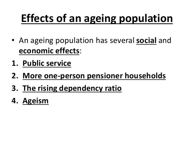 the impact of an ageing population The changing travel behaviour of austria's ageing population and its impact on  tourism author(s): claudia möller (department of strategic management,.