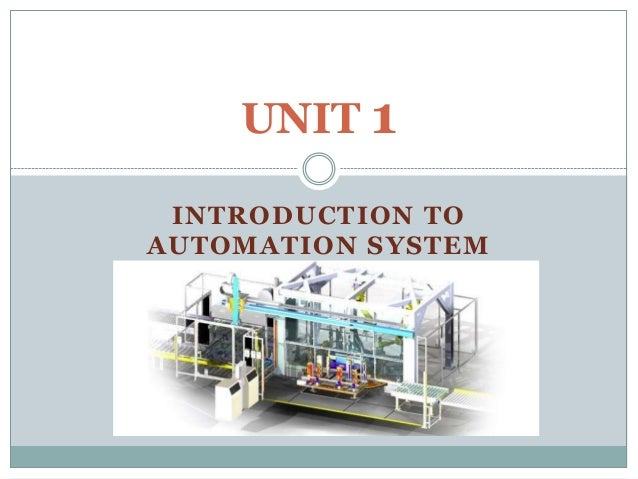 INTRODUCTION TO AUTOMATION SYSTEM UNIT 1