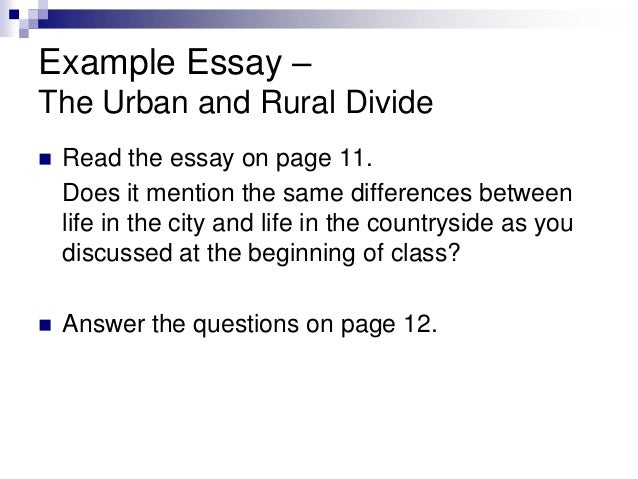 essay urban and rural Every one has its own taste some are in the favor of urban life wile others like rural life both rural and urban life has some merits and demerits.