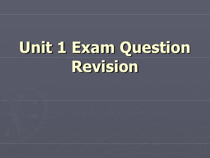Unit 1 Exam Question Revision