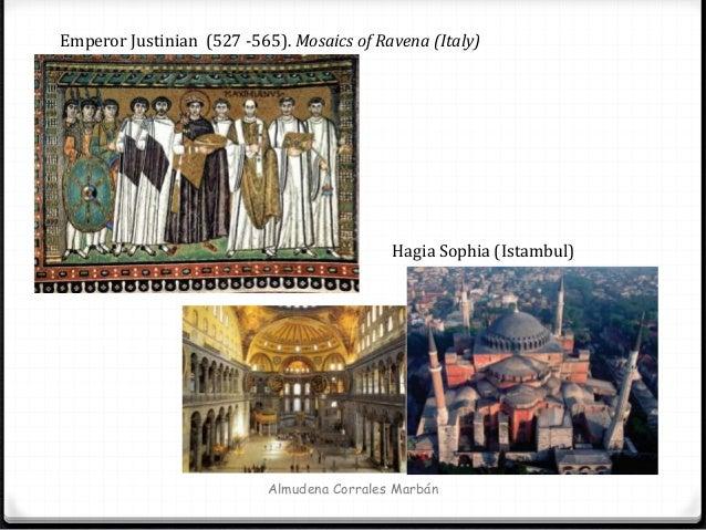 Almudena Corrales Marbán Emperor Justinian (527 -565). Mosaics of Ravena (Italy) Hagia Sophia (Istambul)