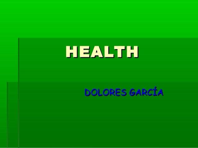 HEALTH DOLORES GARCÍA