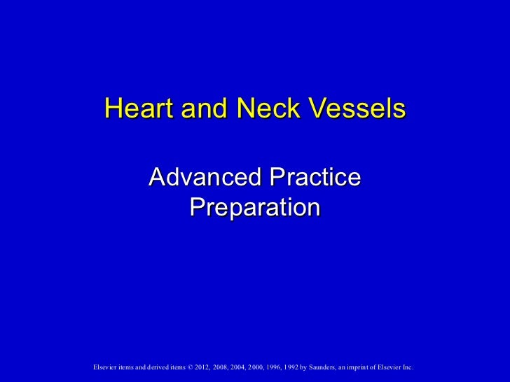 Heart and Neck Vessels                   Advanced Practice                      PreparationElsevier items and derived item...