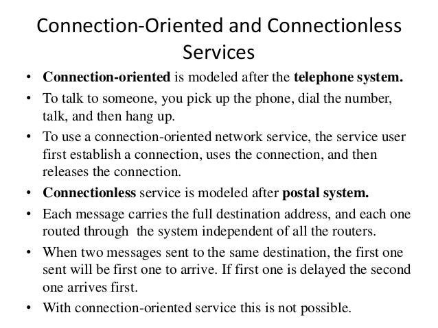 9 difference between connection-oriented and connectionless.