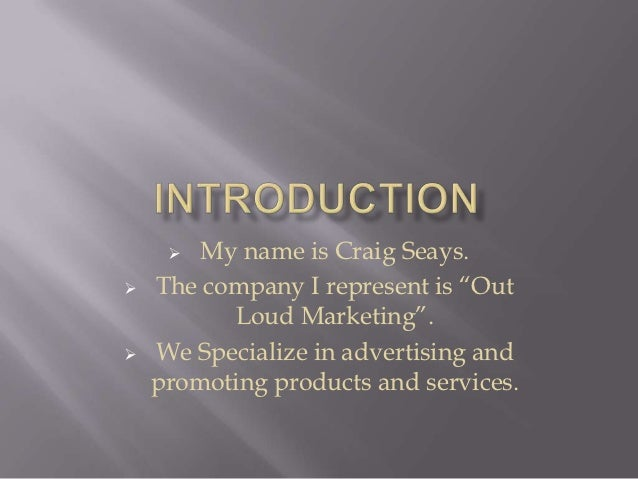"""  My name is Craig Seays.   The company I represent is """"Out          Loud Marketing"""".   We Specialize in advertising an..."""