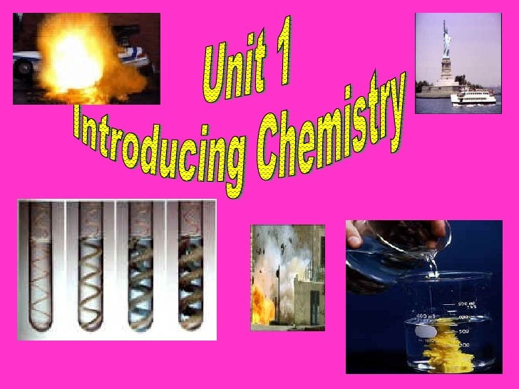 Unit 1 Introducing Chemistry