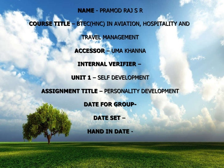 NAME  - PRAMOD RAJ S R COURSE TITLE  – BTEC(HNC) IN AVIATION, HOSPITALITY AND  TRAVEL MANAGEMENT ACCESSOR  – UMA KHANNA IN...