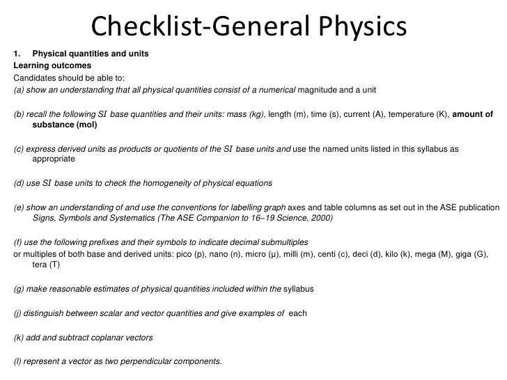 Checklist-General Physics<br />Physical quantities and units<br />Learning outcomes<br />Candidates should be able to:<br ...