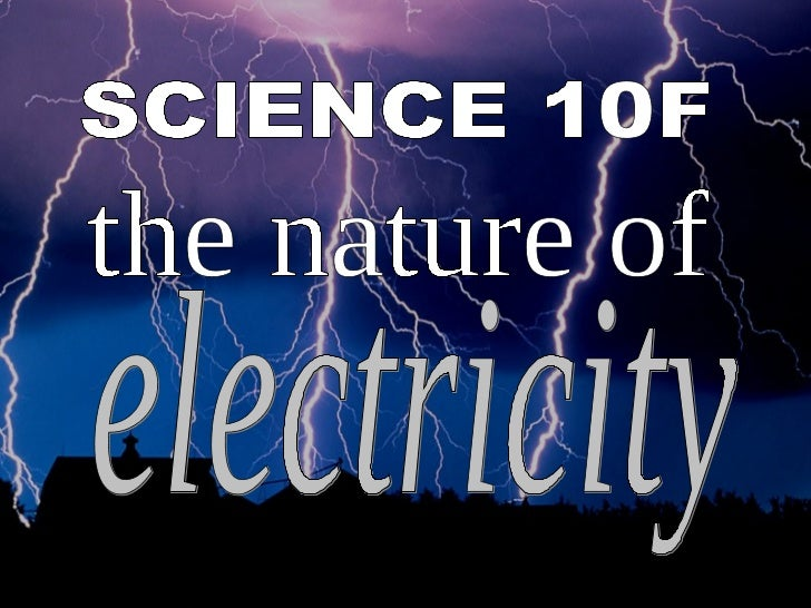 SCIENCE 10F electricity the nature of