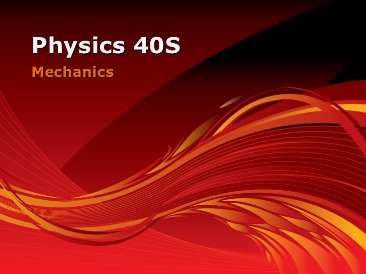 Mechanics Physics 40S