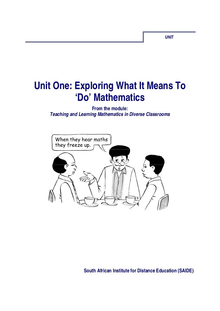 UNITUnit One: Exploring What It Means To          'Do' Mathematics                      From the module:   Teaching and Le...