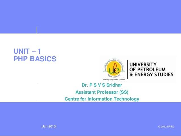 UNIT – 1PHP BASICS                           Dr. P S V S Sridhar                        Assistant Professor (SS)          ...
