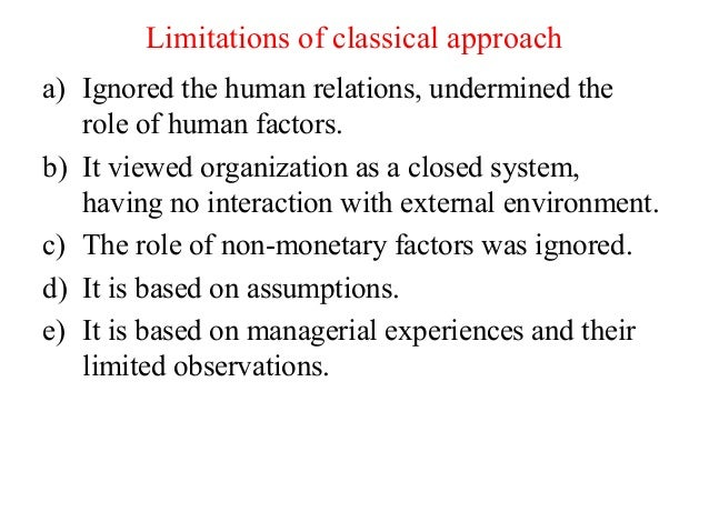 limitations of human relations approach We provide reference notes for neb high  limitations of scientific management:  it neglects human factor because it motivates workers to work for.