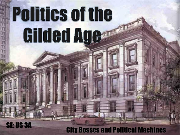 SE: US 3A            City Bosses and Political Machines