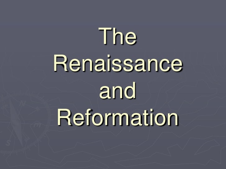 TheRenaissance    andReformation