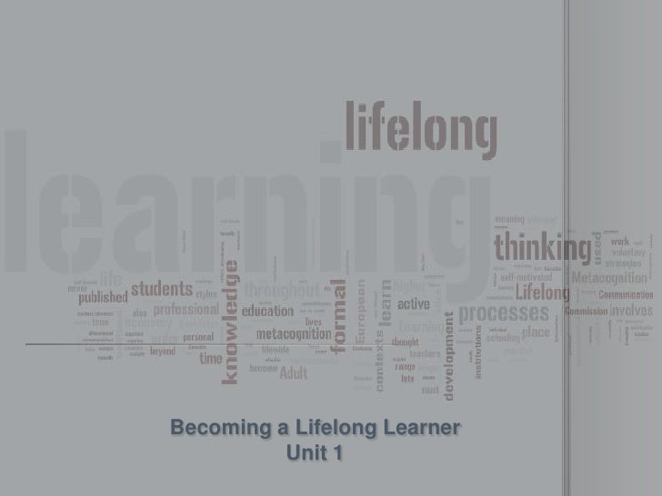 Becoming a Lifelong Learner<br />Unit 1<br />