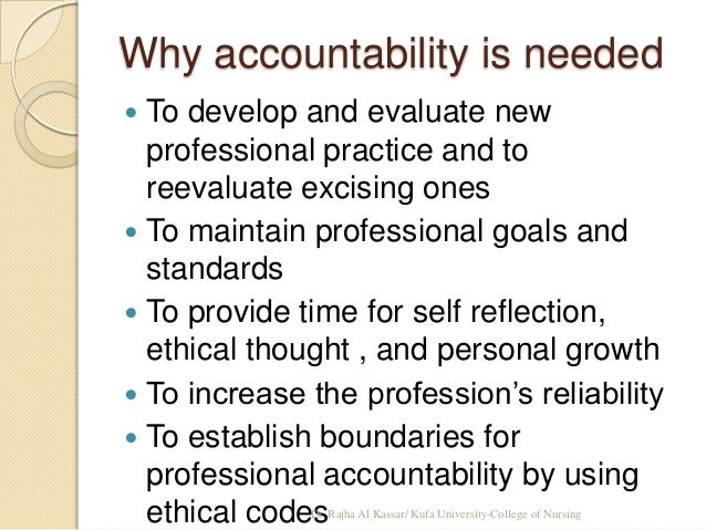 """accountability of nursing professionals """"professional nursing"""" means the performance of an act that requires  the rn  takes responsibility and accepts accountability for practicing within the legal."""