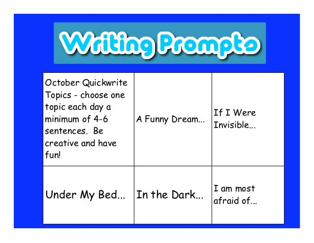 October QuickwriteTopics - choose onetopic each day a                                       If I Wereminimum of 4-6      A...