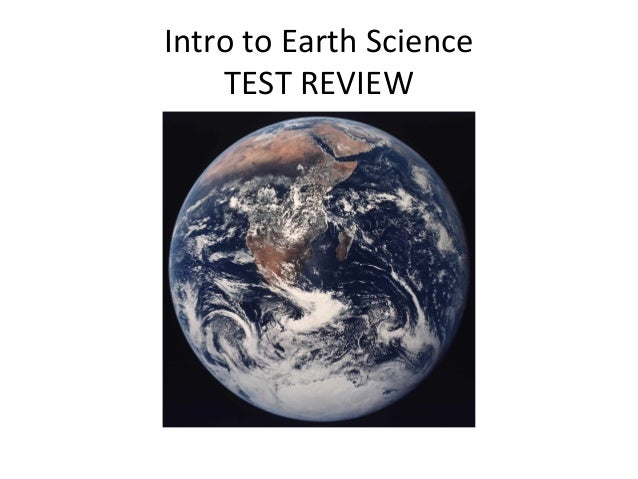 Intro to Earth Science TEST REVIEW