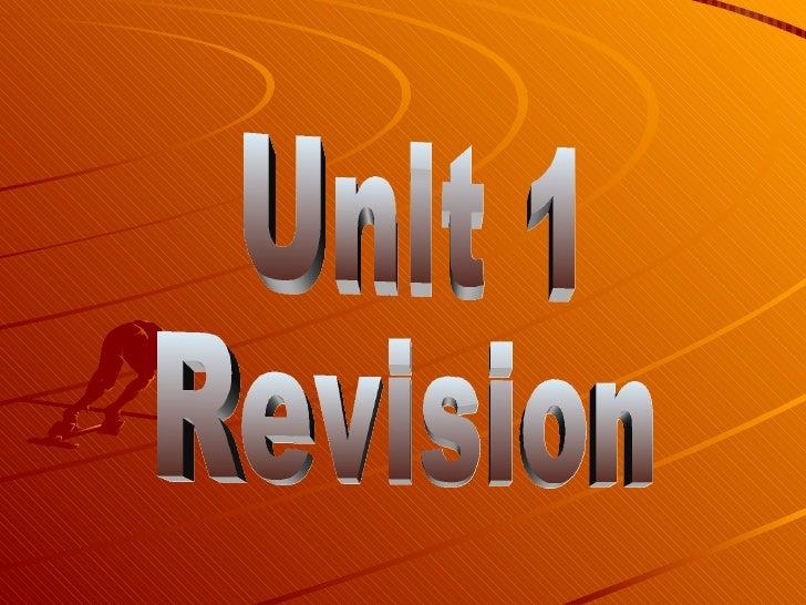 Unit 1 Revision