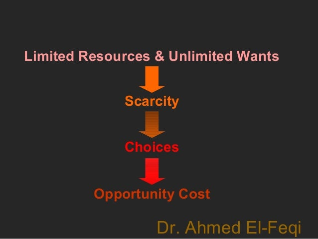 economics unlimited wants and limited resources Scarcity productive resources are limited with limited resources to satisfy unlimited wants the foundation for teaching economics • all.