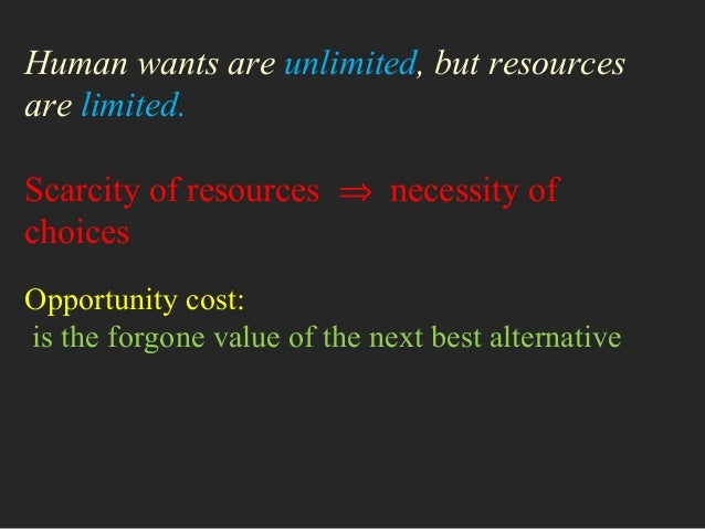 describe the potential costs of both scarcity and choice