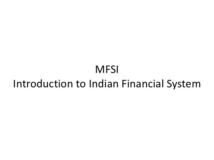 MFSIIntroduction to Indian Financial System<br />