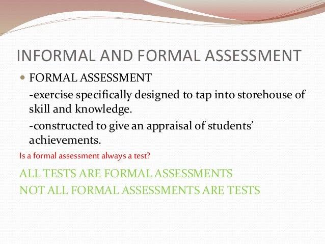 informal formal formative assessment An overview of formal versus informal assessments, the two general categories of  assessments.