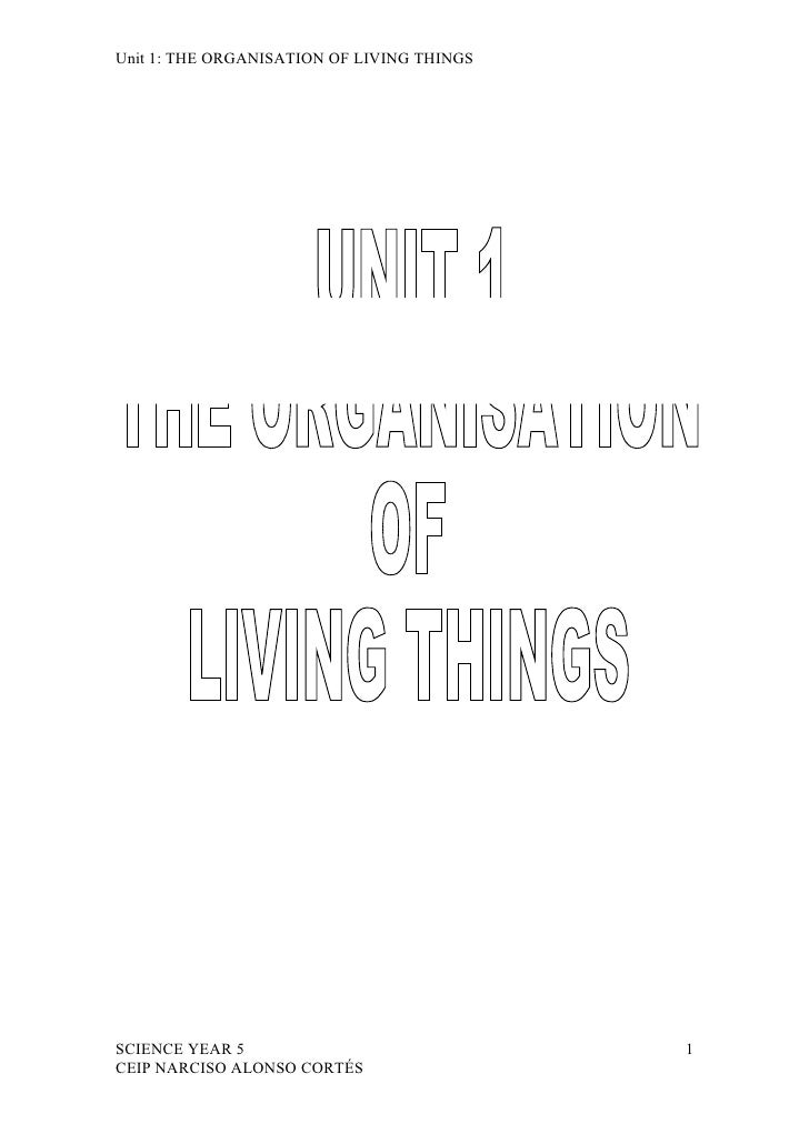Unit 1: THE ORGANISATION OF LIVING THINGS     SCIENCE YEAR 5                              1 CEIP NARCISO ALONSO CORTÉS