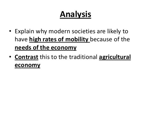 Analysis • Explain why modern societies are likely to have high rates of mobility because of the needs of the economy • Co...