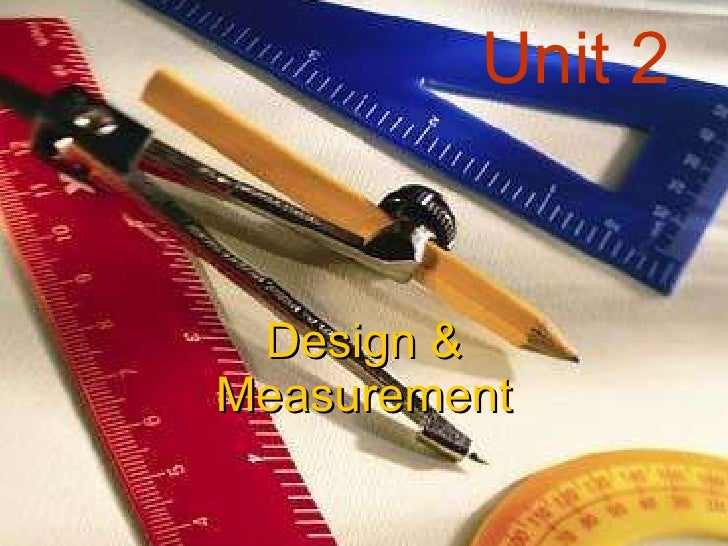 Unit 2 Design & Measurement