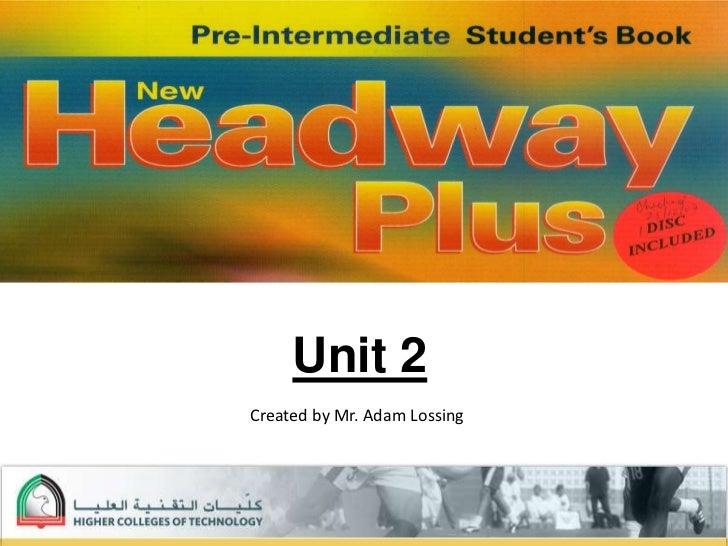 Unit 2<br />Created by Mr. Adam Lossing<br />