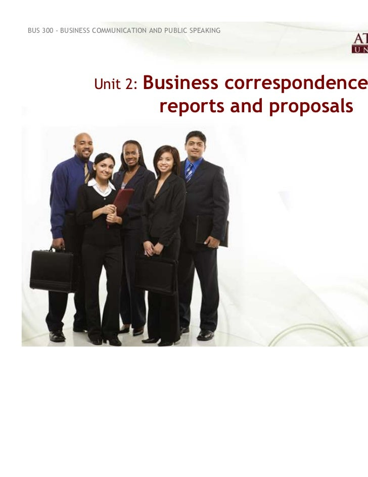 BUS 300 - BUSINESS COMMUNICATION AND PUBLIC SPEAKING                 Unit 2: Business         correspondence,             ...