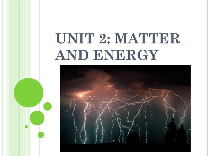 UNIT 2: MATTERAND ENERGY