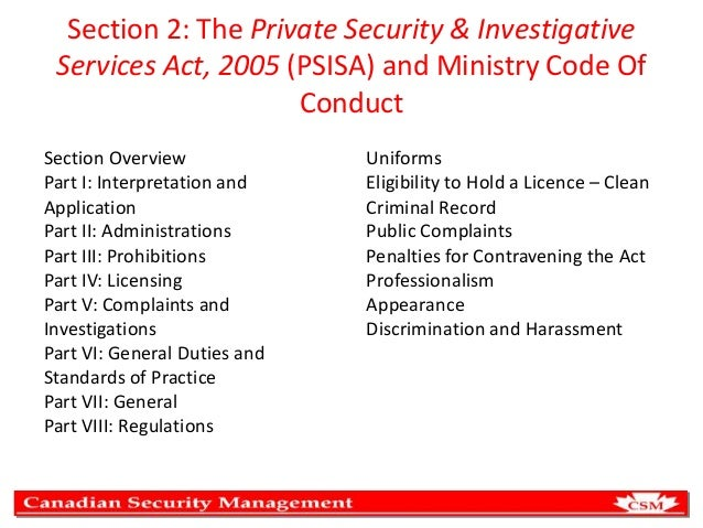 Section 2: The Private Security & Investigative Services Act, 2005 (PSISA) and Ministry Code Of Conduct Section Overview P...