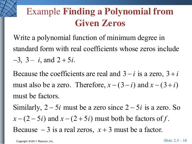 write a polynomial in standard form with the given zeros find