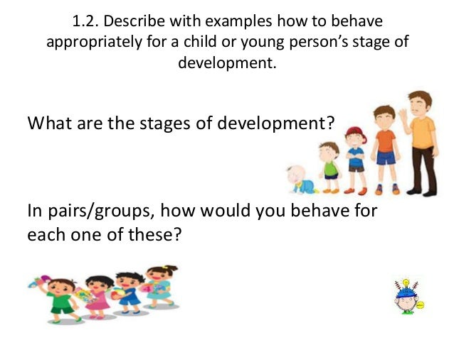 how communication with children differs across different age ranges and stages of development Lifespan development and  with stages characterized by age-defined social tasks  (1981) there was a fair degree of correlation across different cultures in.