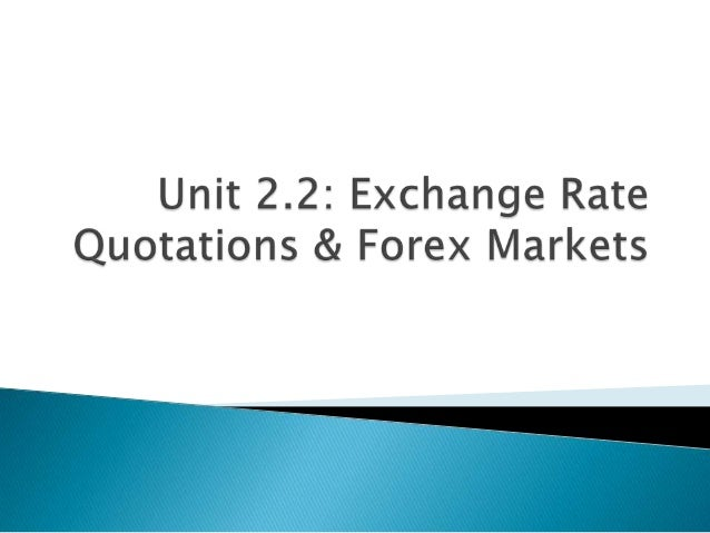  Exchange rate quotations, Common currency symbols, Direct and indirect quotes, American terms, European terms, cross ...