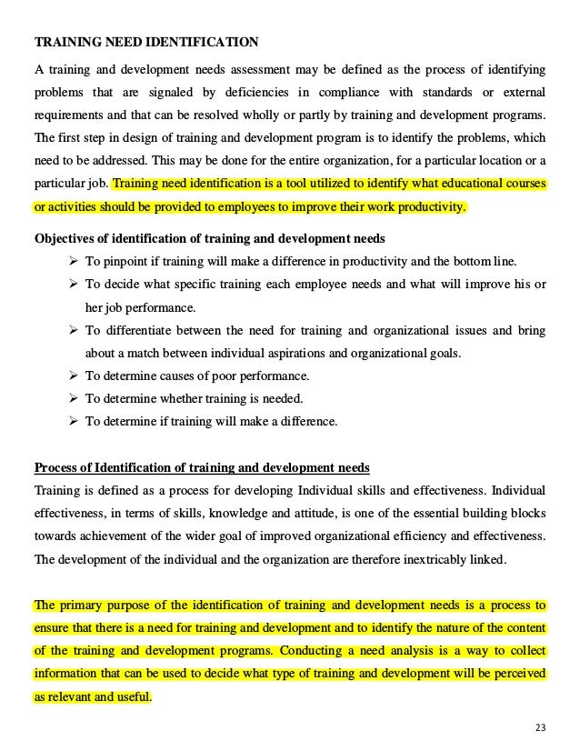 23 TRAINING NEED IDENTIFICATION A training and development needs assessment may be defined as the process of identifying p...