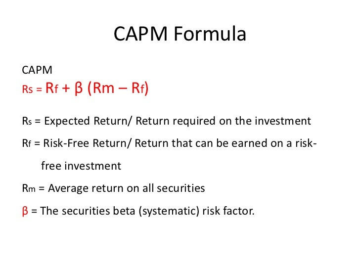 capm and investment decisions Capm and investment decisions capm is not the best model an individual would you ever use to make personal investment decisions this is because this investment is non-compliant with the principle of additivity and framing effects are realized during decision making resulting in different descriptions of the same problem thus different choices.